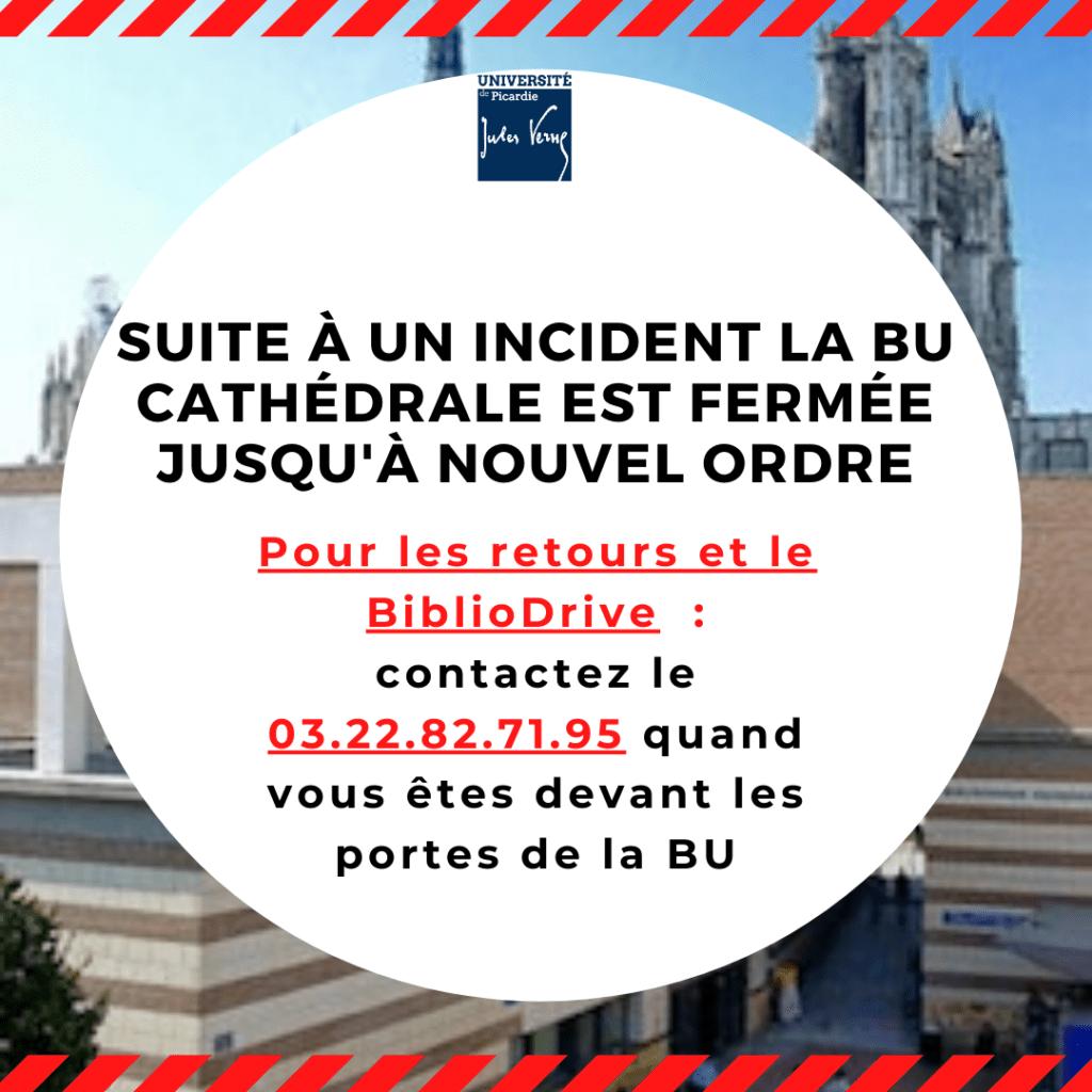 Visuel pour annoncer la fermeture de la BU Cathédrale suite à un incident