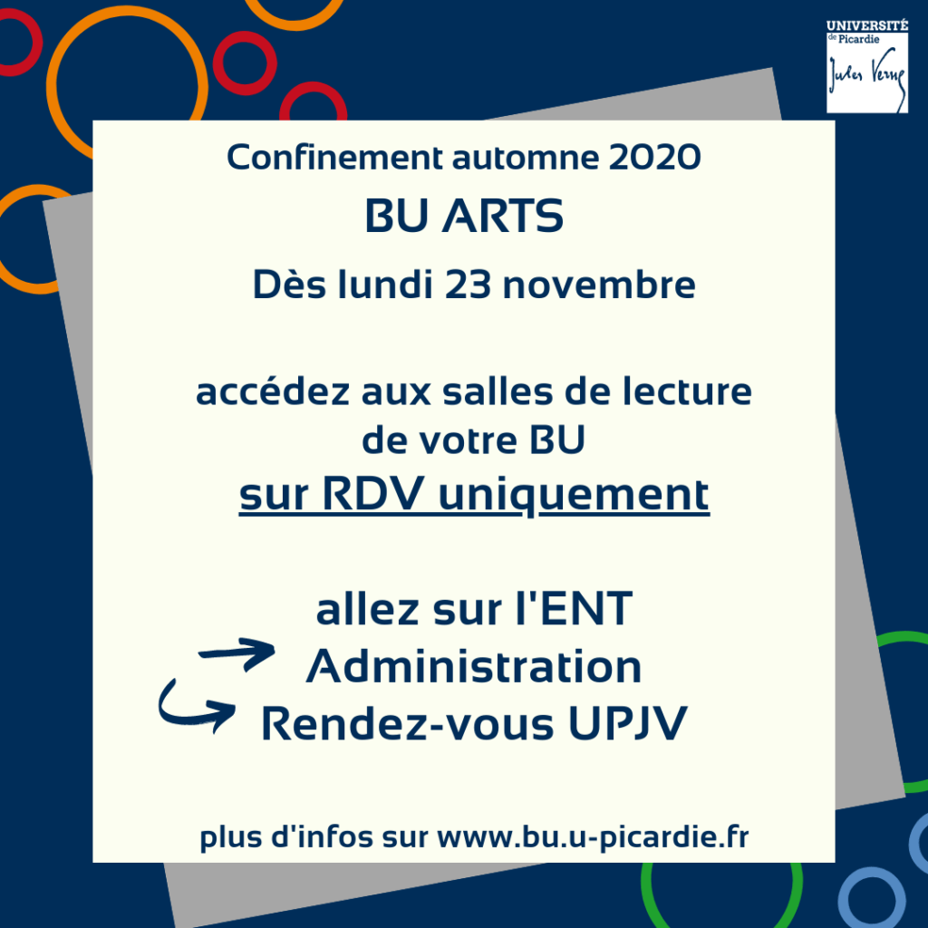 Annonce : À compter du 23 novembre 2020, les étudiants de la BU ARTS pourront venir sur réservation, dans la limite du nombre de places disponibles.