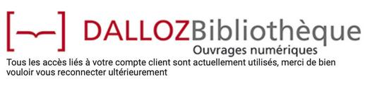 Visuel du message sur la base Dalloz bibliothèque si plus de trois connexion simultanées