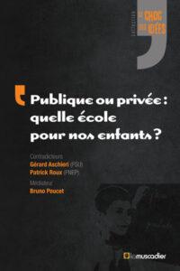 publique ou privée quelle école pour nos enfants